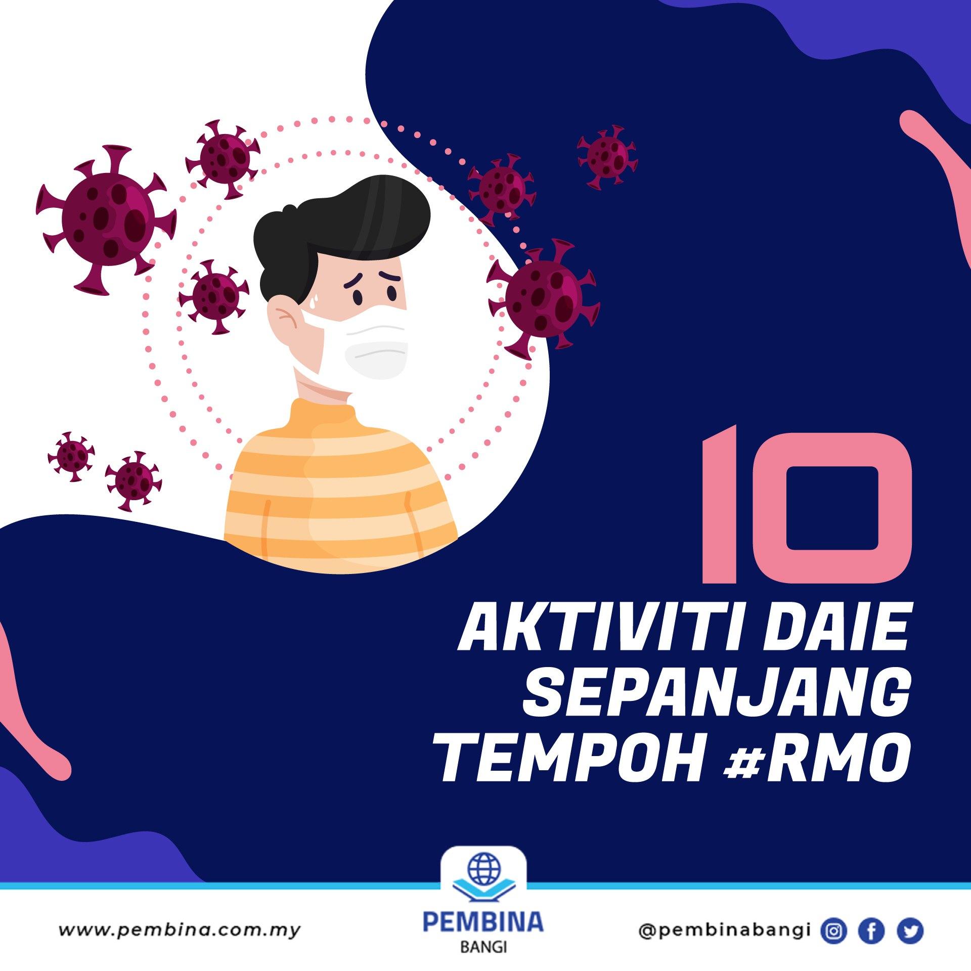 10 AKTIVITI DAIE SEPANJANG TEMPOH #RMO